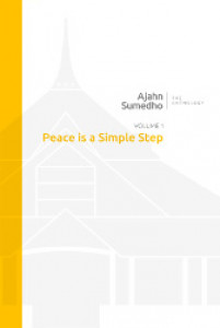 Ajahn Sumedho Anthology Volume 1 - Peace is a Simple Step
