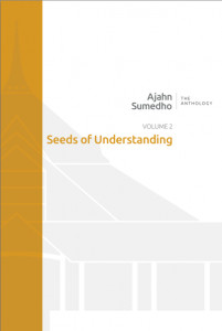 Ajahn Sumedho Anthology Volume 2 - Seeds of Understanding