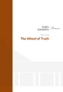 Ajahn Sumedho Anthology Volume 5 - The Wheel of Truth
