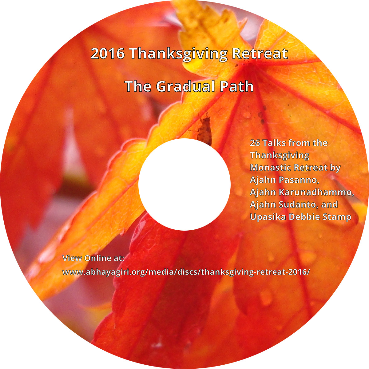 The Gradual Path-2016 Abhayagiri Thanksgiving Monastic Retreat